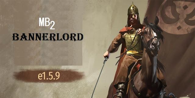 Mount & Blade 2 : Bannerlord E1.5.9