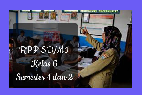RPP Tematik SD/MI Kelas 6 Semester 1, Download RPP Kelas 6 Semester 1 Kurikulum 2013 SD/MI Revisi Terbaru, RPP Silabus Tematik Kelas 6