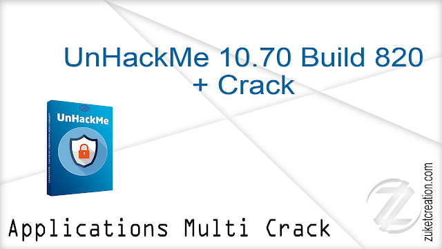UnHackMe 10.70 Build 820 + Crack  |  18 MB