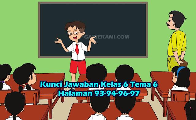 Kunci Jawaban Tematik kelas 6 tema 6 halaman 93, 94, 96, 97