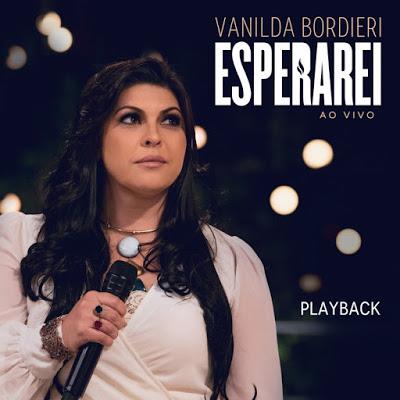 Vanilda Bordieri Esperarei Playback Downloads Gospel Aqui
