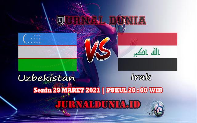 Prediksi Uzbekistan Vs Irak , Senin 29 Maret 2021 Pukul 20.00 WIB