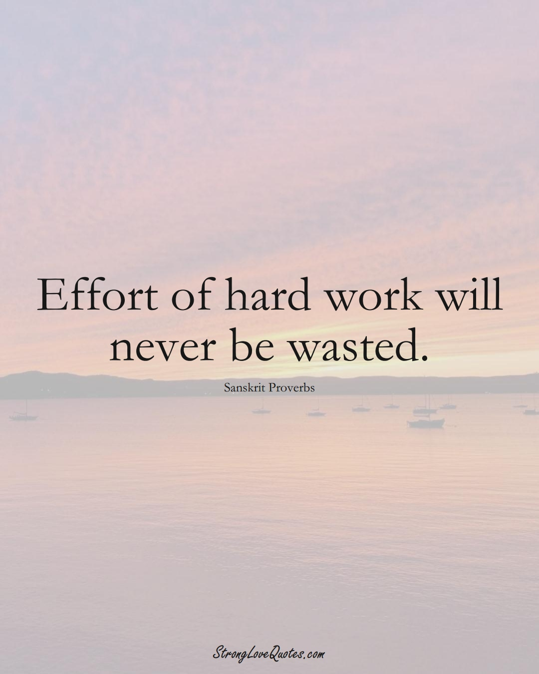 Effort of hard work will never be wasted. (Sanskrit Sayings);  #aVarietyofCulturesSayings