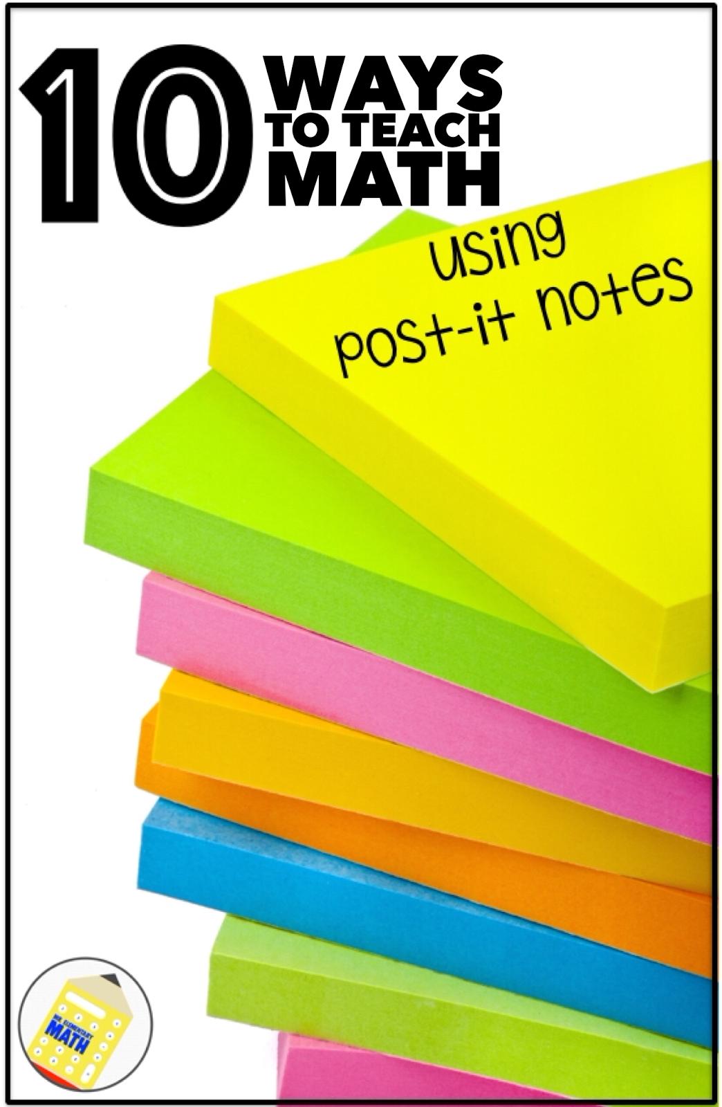 10 Ways To Teach Math Using Post It Notes