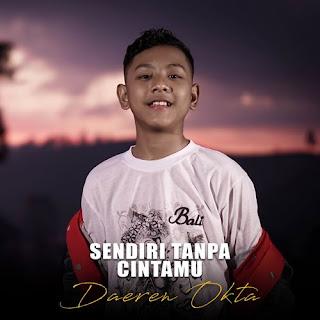 Download Lagu Mp3 Daeren Okta - Sendiri Tanpa Cintamu