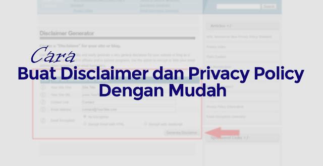 Cara Buat Disclaimer dan Privacy Policy Dengan Mudah