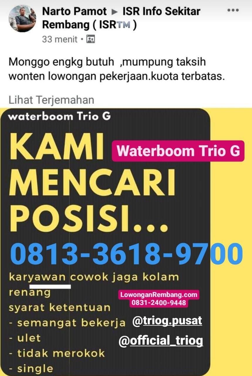 Lowongan Kerja Jaga Kolam Waterboom Trio G Rembng Tanpa Syarat Pendidikan Cukup Chat WhatsApp