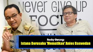 Rocky Gerung: Istana Berusaha 'Mematikan' Anies Baswedan