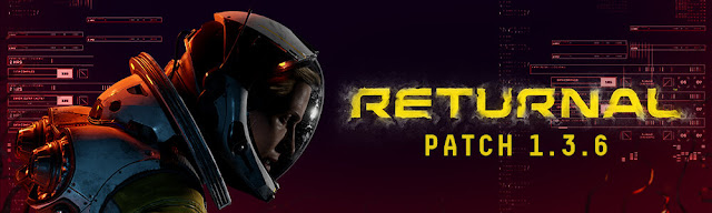 Returnal Patch 1.3.6 Live - Here's what it brings to you | TechNeg