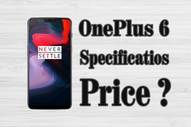 OnePlus 6 Price and Spesifications Full Details