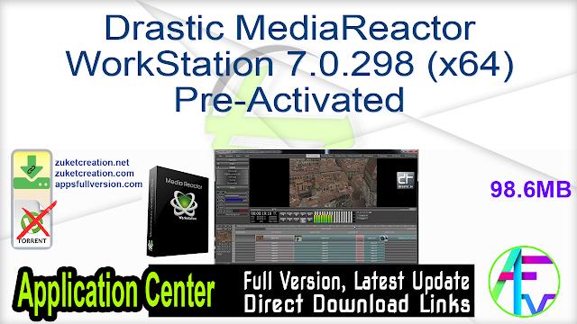Drastic MediaReactor WorkStation 7.0.298 (x64) Pre-Activated