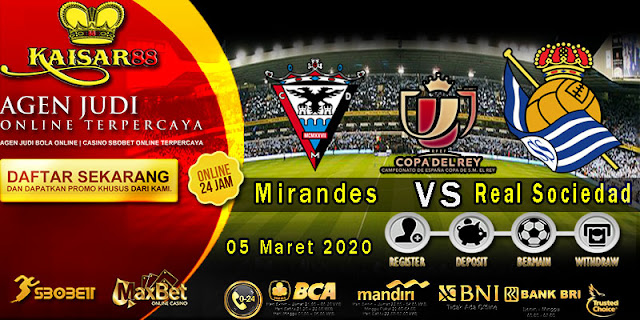 Prediksi Bola Terpercaya Liga Spanish Cup Mirandes vs Real Sociedad 5 Maret 2020