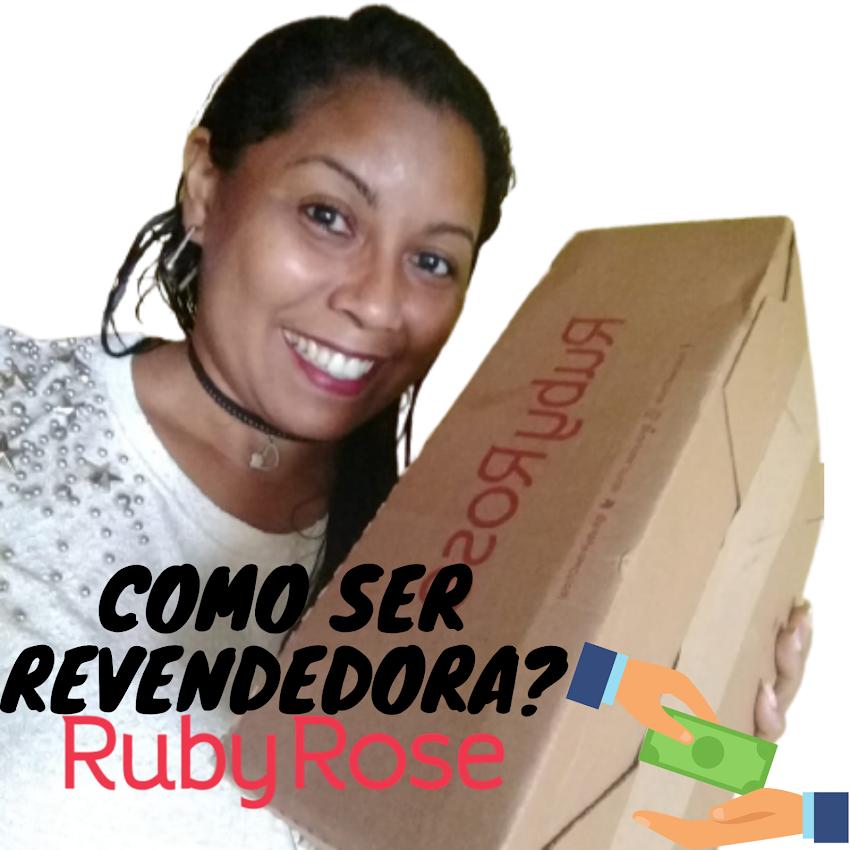 Como ser uma revendedora Ruby Rose?