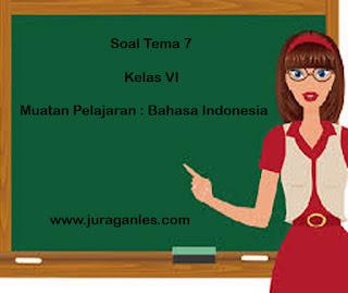 Contoh Soal Tematik Kelas 6 Tema 7 (Bahasa Indonesia) dan Kunci Jawaban