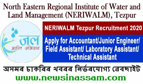 NERIWALM Tezpur Recruitment 2020