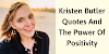 Kristen Butler Quotes And The Power Of Positivity
