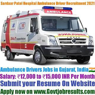 Sardar Patel Hospital Ambulance Driver Recruitment 2021-22