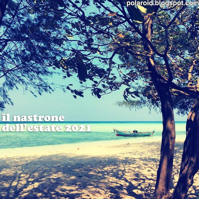 Il Nastrone dell'Estate 2021! - polaroid.blogspot.com
