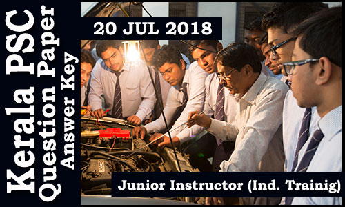 Kerala PSC - Junior Instructor ( Electronic Mechanic) - Industrial Training held on 20 Jul 2018