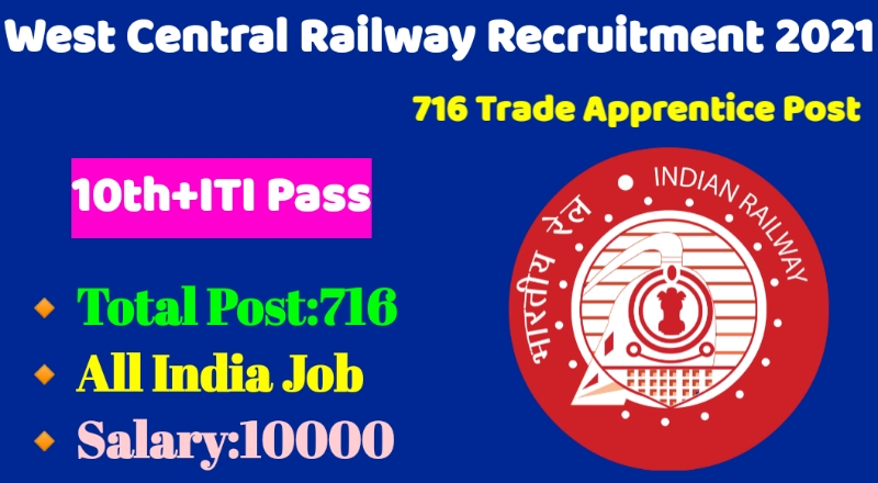 West Central Railway Recruitment 2021|Apply Online 716 Trade Apprentice Post
