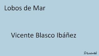 Lobos de MarVicente Blasco Ibáñez
