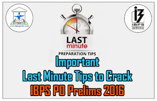 Most Important Last Minute Tips to Crack IBPS PO 2016 Prelims Examination