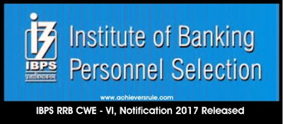 IBPS RRB CWE VI - 2017 Official Notification Released