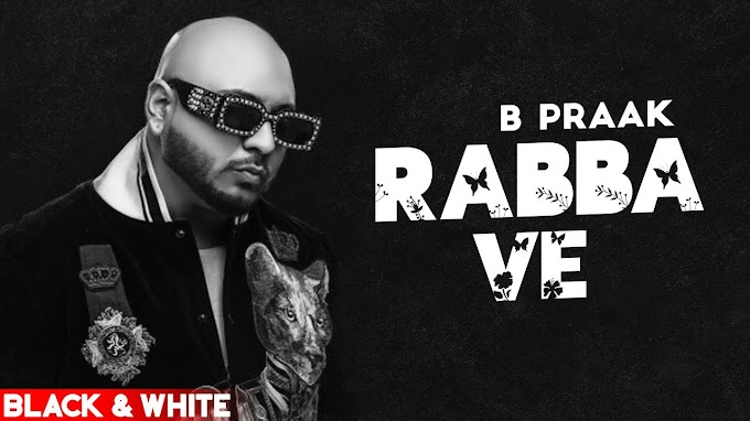 Rabba Ve Lyrics - B Praak | Jaani