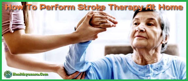 How To Perform Stroke Therapy At Home