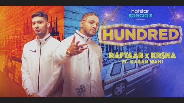 HUNDRED Lyrics - RAFTAAR x KR$NA