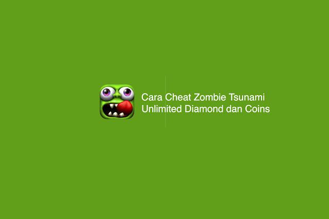 Cara Cheat Zombie Tsunami Unlimited Diamond dan Coins