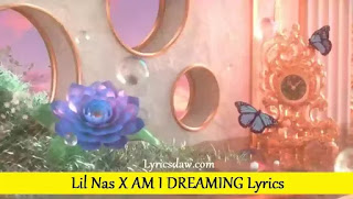 Lil Nas X AM I DREAMING Lyrics