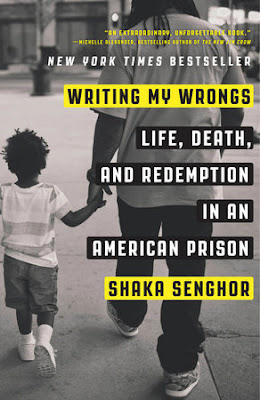 Writing My Wrongs: Life, Death, and Redemption in an American Prison. Shaka Senghor