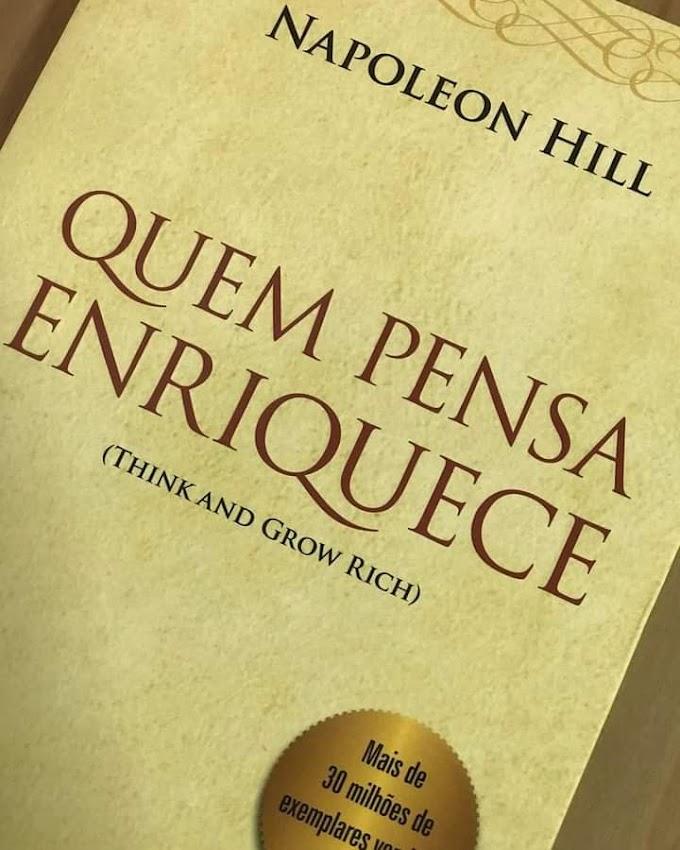 "DICA DE LEITURA Quem Pensa Enriquece"", do Napoleon Hill."