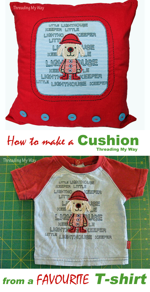 Turn a favourite t-shirt into a decorative cushion. Tutorial by Threading My Way