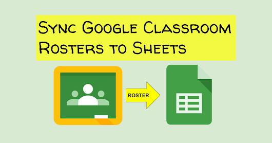 Sync Google Classroom Rosters to Sheets