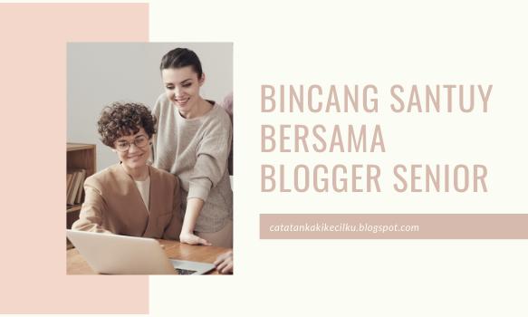 Bincang Santuy Bersama Blogger Senior