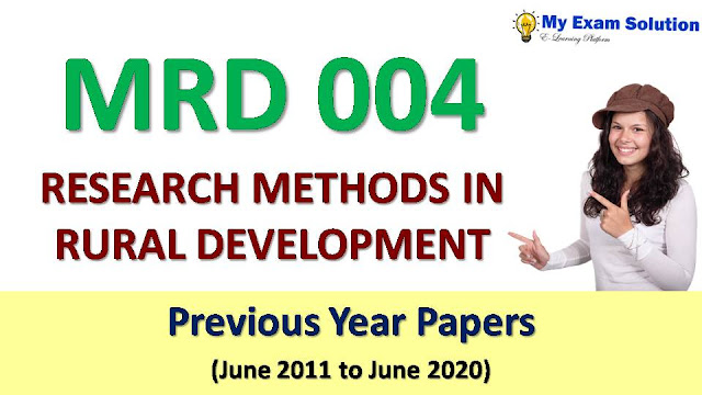 MRD 004 RESEARCH METHODS IN RURAL DEVELOPMENT Previous Year Papers