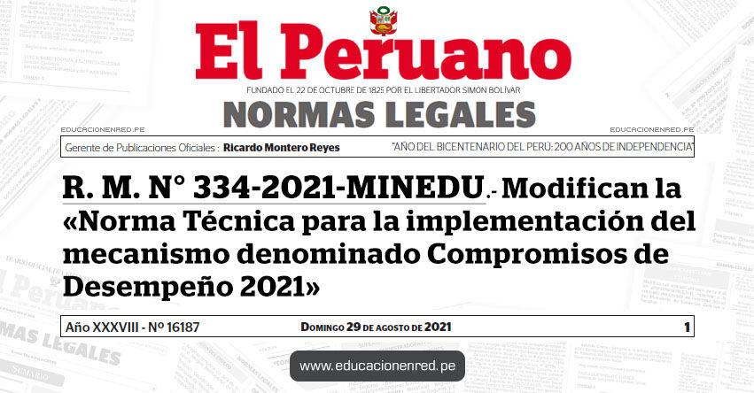 R. M. N° 334-2021-MINEDU.- Modifican la «Norma Técnica para la implementación del mecanismo denominado Compromisos de Desempeño 2021»