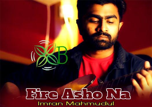 Fire Asho Na, Imran, Bolte Bolte Cholte Cholte