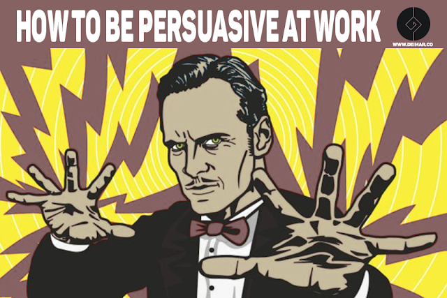 How To Be Persuasive At Work