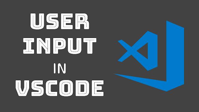 User Input in VS Code