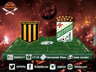 The Strongest vs Oriente Petrolero - Fecha 16 Apertura 2017 - Super Milaneza - DaleOoo.com Club Oriente Petrolero Oficial