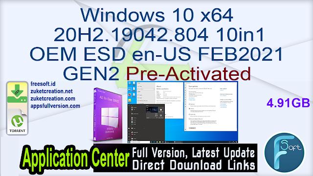 Windows 10 x64 20H2.19042.804 10in1 OEM ESD en-US FEB2021GEN2 Pre-Activated
