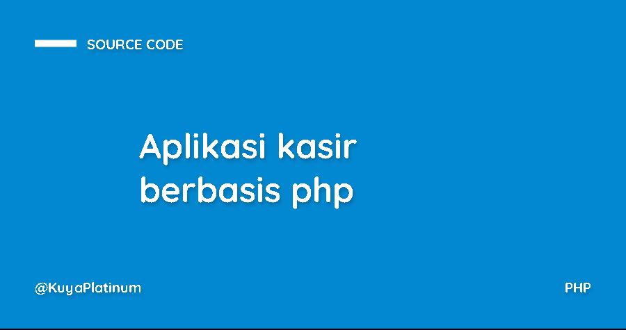 Aplikasi kasir berbasis php