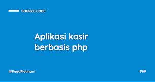 Aplikasi kasir berbasis php - Free Source Code - Responsive Blogger Template