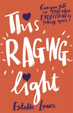 "Book Review: ""This Raging Light"" by Estelle Laure"