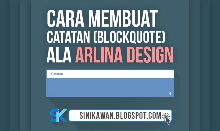 Cara Membuat Catatan Blockquote Ala Arlina Design