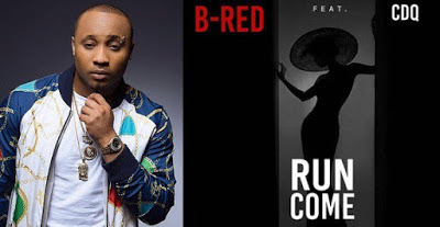 "Pop star B Red releases new track ""Run Come"" features CDQ"