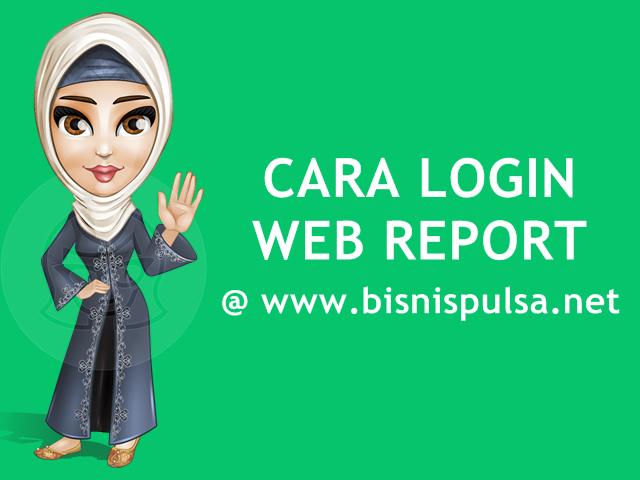 Fasilitas Web Report Member Area BisnisPulsa.net